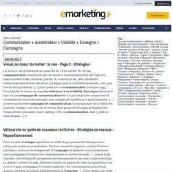 Communication + Accélérateur + Visibilité + Enseigne + Campagne