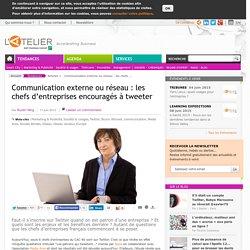 Communication externe ou réseau : les chefs d'entreprises encouragés à tweeter
