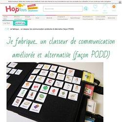 Je fabrique... un classeur de communication améliorée et alternative (façon PODD) - HOPTOYS