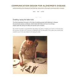 Enabling: laying the table mats - Communication Design for Alzheimer's Disease