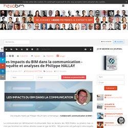 Les Impacts du BIM dans la communication - Enquête et analyses de Philippe HALLAY - Blog - HEXABIM