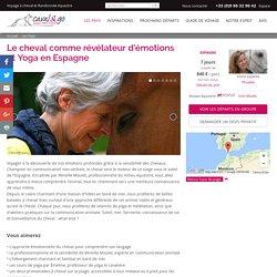 Cheval, yoga et Communication animale en Espagne en Andalousie