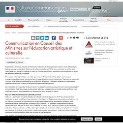 Communication en Conseil des Ministres sur l'éducation artistique et culturelle