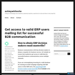 Get access to valid ERP users mailing list for successful B2B communication – ashleywhitesite