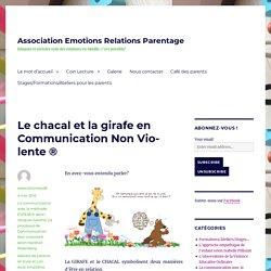 Le chacal et la girafe en Communication Non Violente ® – Association Emotions Relations Parentage