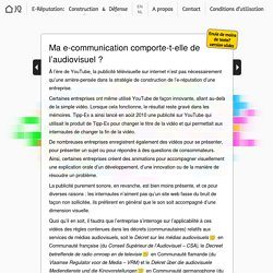 Ma e-communication comporte-t-elle de l'audiovisuel?