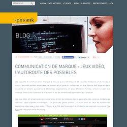 Communication de marque : jeux vidéo, l'autoroute des possibles