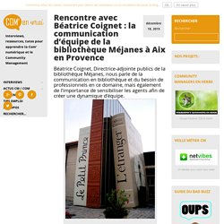 Rencontre avec Béatrice Coignet : la communication d'équipe de la bibliothèque Méjanes à Aix en Provence -