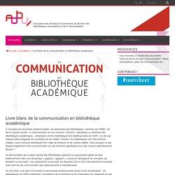 Livre blanc de la communication en bibliothèque académique