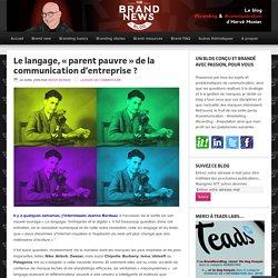 Le langage, «parent pauvre de la communication d'entreprise ? « – The brandnewsblog l Le blog des marques et du branding
