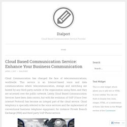 Cloud Based Communication Service: Enhance Your Business Communication