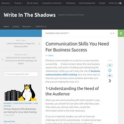 Communication Skills You Need For Business Success - Write In The Shadows