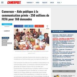 Cameroun - Aide publique à la communication privée : 250 millions de FCFA pour 168 demandes - CAMERPOST