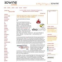 VinoCamp Tours 2012, retour sur expérience : en bords de Loire, une édition qui 'Vallée' le détour !