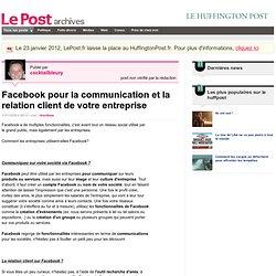 Facebook pour la communication et la relation client de votre en