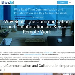Why Real-Time Communication and Collaboration are Key to Remote Work
