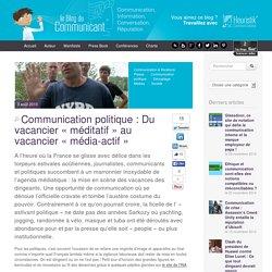 Communication politique : Du vacancier « méditatif » au vacancier « média-actif »