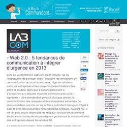 Web 2.0 : 5 tendances de communication à intégrer d'urgence en 2013