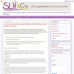 Agence de communication: Les moyens de communications Médias et Hors Médias pour les petites entreprises