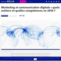 Marketing et communication digitale : quels métiers et quelles compétences en 2016 ?