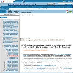 CF - Droit de communication et procédures de recherche et de lutte contre la fraude - Délai et mode de conservation des documents