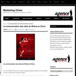 La communication des côtes du Rhône en Chine - Marketing Chine