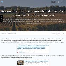 """Région Picardie : """"crise"""" et rebond sur les réseaux sociaux"""