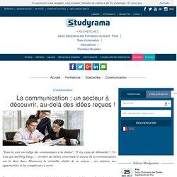 La communication : un secteur à découvrir, au-delà des idées reçues !