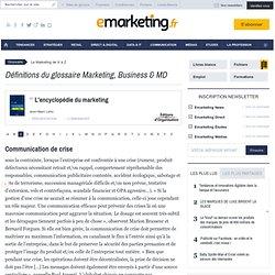 Communication de crise - Définition du glossaire marketing