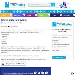 Communication média - Définitions Marketing