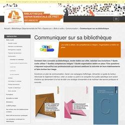 Communiquer sur sa bibliothèque - Communication - Boite à outils - Espace pro - Bibliothèque Départementale de Prêt