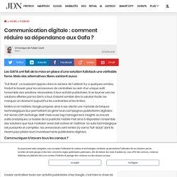 Communication digitale : comment réduire sa dépendance aux Gafa ?