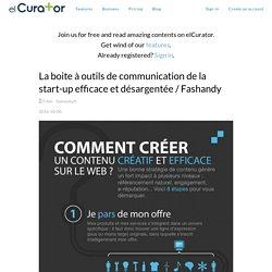 La boite à outils de communication de la start-up efficace et désargentée / F... - elCurator