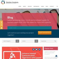 Enhance Internal Communication Experience with Laravel Web App Development- Solution Analysts