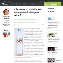 Les eaux en bouteille vers une communication plus saine ? - La RSE et le développement durable en entreprise : e-RSE.net