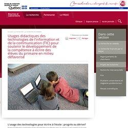 Usages didactiques des TIC pour soutenir le développement de la compétence à écrire des élèves du primaire en milieu défavorisé - Histoire - Fonds Société et culture