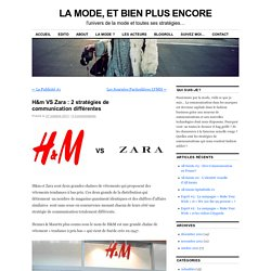 H&m VS Zara : 2 stratégies de communication différentes