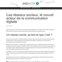 Les réseaux sociaux, le nouvel acteur de la communication digitale