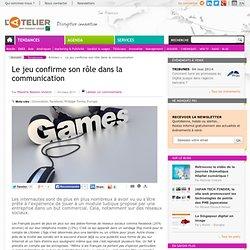 Le jeu confirme son rôle dans la communication
