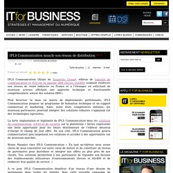 IPLS Communication muscle son réseau de distribution