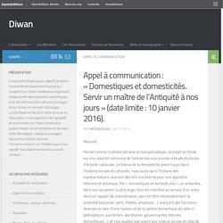 Appel à communication : «Domestiques et domesticités. Servir un maître de l'Antiquité à nos jours» (date limite : 10 janvier 2016). – Diwan