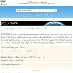La communication verte et la fausse publicité écologique - Communication, écologie, greenwashing écoconception