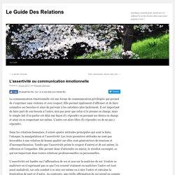 L'assertivité ou communication émotionnelle