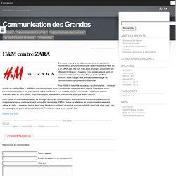 H&M contre ZARA « Communication des Grandes Enseignes