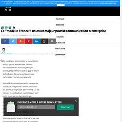 """Le """"made in France"""": un atout majeur pour la communication d'entreprise"""