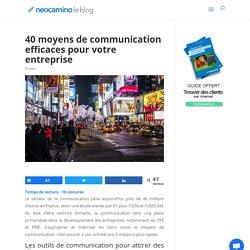 40 moyens de communication efficaces pour votre entreprise
