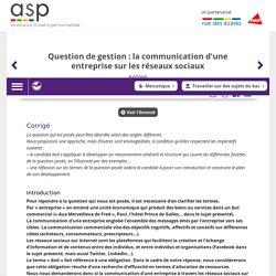 Question de gestion: la communication d'une entreprise sur les réseaux sociaux
