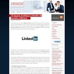 13 façons d'utiliser LinkedIn de manière efficace » Communication Entreprise