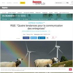 """RSE: """"Quatre tendances pour la communication des entreprises"""""""