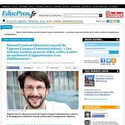 Manuel Canévet (directeur associé de l'agence Campus Communication) : « Les réseaux sociaux peuvent aider, enfin, à créer un sentiment d'appartenance à un établissement »